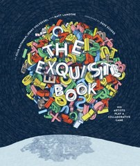 The Exquisite Book: 100 Artists Play a Collaborative Game by Rothman, Julia/ Volvovski, Jenny/ Lamothe, Matt/ Eggers, Dave (FRW)