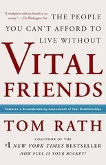 Vital Friends: The People You Can't Afford to Live Without by Rath, Tom
