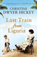 Last Train from Liguria by Hickey, Christine Dwyer