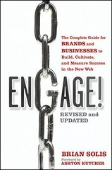 Engage!: The Complete Guide for Brands and Businesses to Build, Cultivate, and Measure Success in the New Web by Solis, Brian