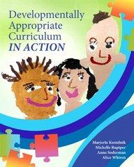 Developmentally Appropriate Curriculum in Action by Kostelnik, Marjorie J./ Rupiper, Michelle L./ Soderman, Anne K./ Whiren, Alice P.
