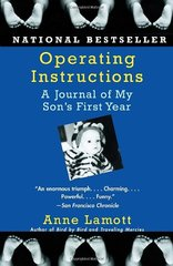 Operating Instructions: A Journal Of My Son's First Year by Lamott, Anne