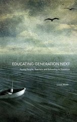 Educating Generation Next: Young People, Teachers and Schooling in Transition