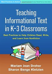 Teaching Informational Text in K-3 Classrooms: Best Practices to Help Children Read, Write, and Learn from Nonfiction by Dreher, Mariam Jean/ Kletzien, Sharon Benge