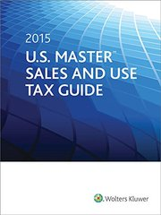 U.S. Master Sales and Use Tax Guide 2015: Cch Editorial Staff Publication by CCH Incorporated (COR)