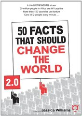50 Facts That Should Change the World 2.0 by Williams, Jessica