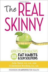 The Real Skinny: Appetite for Health's 101 Fat Habits & Slim Solutions by Upton, Julie/ Brooking, Katherine