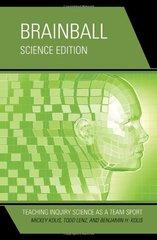 Brainball: Teaching Inquiry Science As a Team Sport; Science Edition