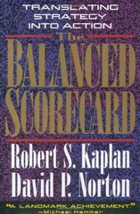 The Balanced Scorecard: Translating Strategy into Action by Kaplan, Robert S./ Norton, David P.