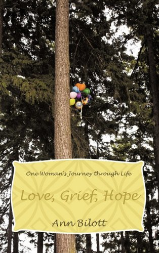 Love, Grief, Hope: One Woman's Journey Through Life by Bilott, Ann