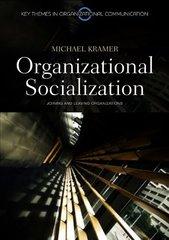 Organizational Socialization: Joining and Leaving Organizations by Kramer, Michael W.