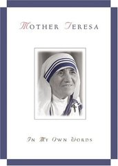 Mother Teresa: In My Own Words by Teresa, Mother/ Gonzalez-Balado, Jose Luis
