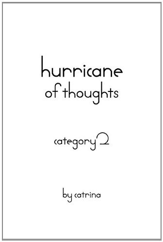 Hurricane of Thoughts: Category 2 by Catrina