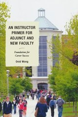 An Instructor Primer for Adjunct and New Faculty: Foundations for Career Success
