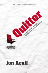 Quitter: Closing the Gap Between Your Day Job & Your Dream Job by Acuff, Jon
