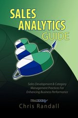 Sales Analytics Guide: Sales Development and Category Management Practices for Enhancing Business Performance by Randall, Chris