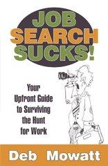 Job Search Sucks! by Mowatt, Deb