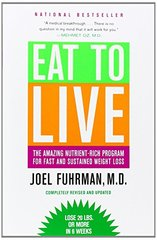 Eat to Live: The Amazing Nutrient-Rich Program for Fast and Sustained Weight Loss by Fuhrman, Joel