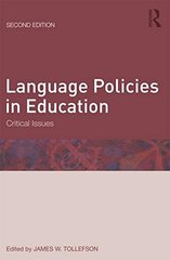 Language Policies in Education: Critical Issues by Tollefson, James W. (EDT)