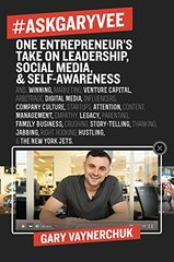 #askgaryvee: 437 Questions & Answers on the Current State of Entrepreneurship, Business Management, Monetization, Media, Platforms, Content, Influencer Marketing,