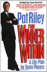 The Winner Within: A Life Plan for Team Players by Riley, Pat
