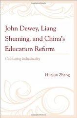 John Dewey, Liang Shuming, and China's Education Reform: Cultivating Individuality