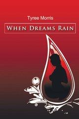 When Dreams Rain by Morris, Tyree