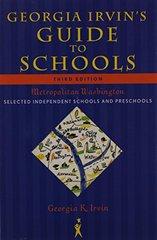 Georgia Irvin's Guide to Schools Metropolitan Washington: Selected Independent Schools and Preschools by Irvin, Georgia K.
