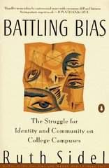 Battling Bias: The Struggle for Identity and Community on College Campuses by Sidel, Ruth