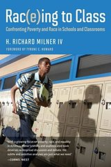 Rac(e)ing to Class: Confronting Poverty and Race in Schools and Classrooms by Milner, H. Richard, IV/ Howard, Tyrone C. (FRW)