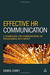Effective HR Communication: A framework for communicating HR programmes with Impact by Corey, Debra