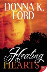 Healing Hearts by Ford, Donna K.