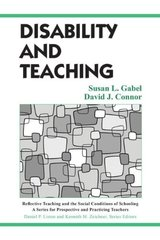 Disability and Teaching by Gabel, Susan L./ Connor, David J.