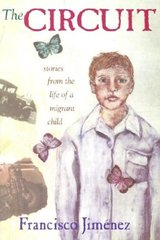 The Circuit: Stories from the Life of a Migrant Child by Jimenez, Francisco