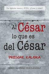 Al Cesar lo que es del Cesar: La Iglesia Vasca Y Eta. ط¢طںcara Y Cruz? by Hernandez, Abel Alonso