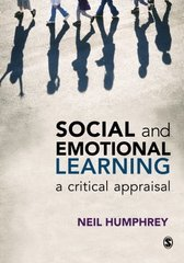 Social and Emotional Learning: A Critical Appraisal by Humphrey, Neil