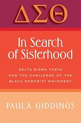 In Search of Sisterhood: Delta Sigma Theta and the Challenge of the Black Sorority Movement by Giddings, Paula