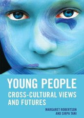 Young People: Cross-Cultural Views and Futures