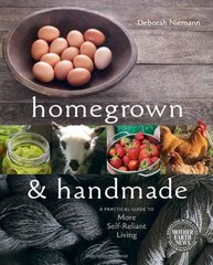 Homegrown & Handmade: A Practical Guide to More Self-Reliant Living by Niemann, Deborah