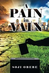 A Pain in Vain by Obebe, Soji