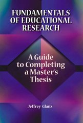 Fundamentals Of Educational Research: A Guide to Completing A Master's Thesis