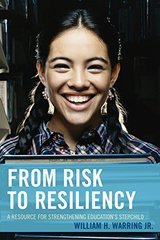 From Risk to Resiliency: A Resource for Strengthening Education's Stepchild