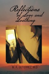 Reflections of Love and Loathing by Gutierrez, M. R.