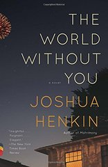 The World Without You by Henkin, Joshua