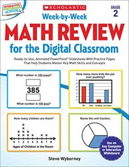 Week-by-Week Math Review for the Digital Classroom, Grade 2: Ready-to-Use, Animated Powerpoint Slideshows With Practice Pages That Help Students Master Key Math Skills and Concepts by Wyborney, Steve
