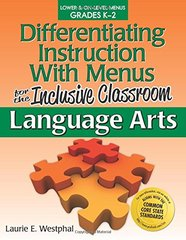 Differentiating Instruction With Menus for the Inclusive Classroom: Language Arts: Lower & On-level Grades K-2