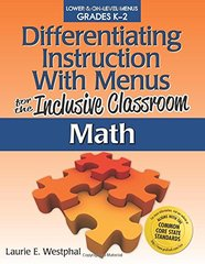 Differentiating Instruction With Menus for the Inclusive Classroom: Math: Lower & On-level Menues Grades K-2