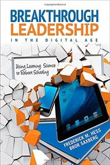 Breakthrough Leadership in the Digital Age: Using Learning Science to Reboot Schooling by Hess, Frederick M./ Saxberg, Bror