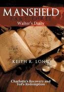 Mansfield: Walter's Diary by Long, Keith R.