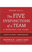 The Five Dysfunctions of a Team: A Workshop for Teams, Participant Workbook